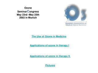 Ozone  Seminar C ongress May 23rd -May 25th 2003 in Munich