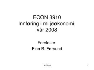 ECON 3910  Innføring i miljøøkonomi,  vår 2008