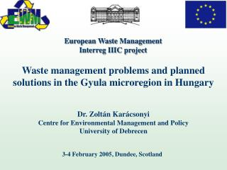 Waste management problems and planned solutions in the Gyula microregion in Hungary