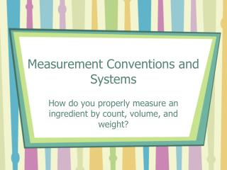 Measurement Conventions and Systems
