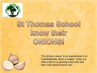 St Thomas School know their ONIONS!