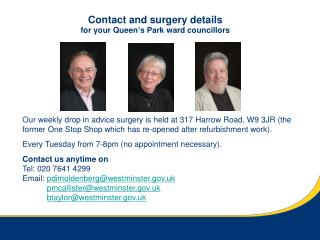 Contact and surgery details for your Queen's Park ward councillors