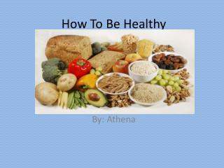 How  T o  B e Healthy
