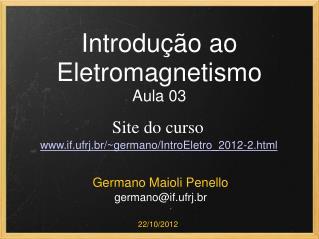 Introdu��o ao Eletromagnetismo Aula 03