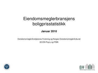 Eiendomsmeglerbransjens boligprisstatistikk Januar 2010