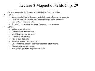 Lecture 8 Magnetic Fields Chp. 29