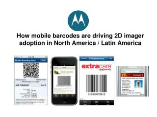How mobile barcodes are driving 2D imager adoption in North America / Latin America