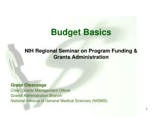 Budget Basics NIH Regional Seminar on Program Funding & Grants Administration