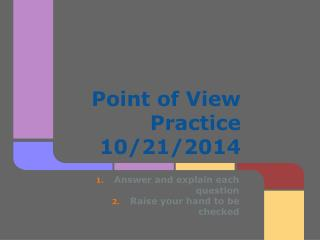 Point of View Practice  10/21/2014