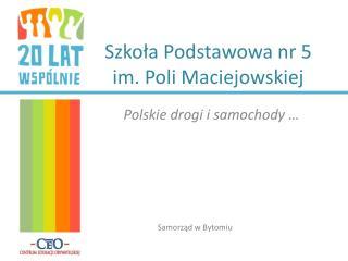 Szkoła Podstawowa nr 5 im. Poli Maciejowskiej