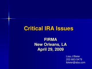Critical IRA Issues