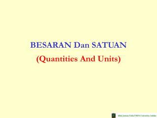 BESARAN Dan SATUAN (Quantities And Units)