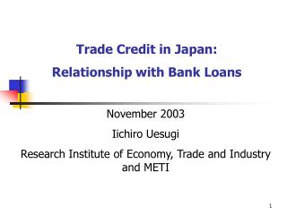 Trade Credit in Japan:  Relationship with Bank Loans