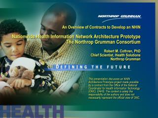 An Overview of Contracts to Develop an NHIN   Nationwide Health Information Network Architecture Prototype The Northrop