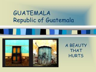 GUATEMALA Republic of Guatemala