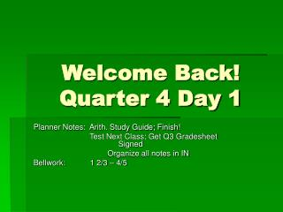Welcome Back! Quarter 4 Day 1