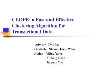 CLOPE: a Fast and Effective Clustering Algorithm for Transactional Data