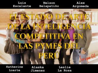 El estado de arte de la inteligencia  competitiva  en las PYMES del Perú