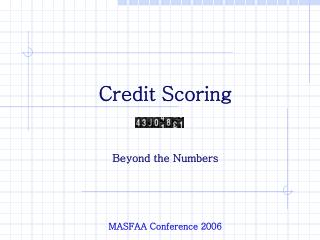 Credit Scoring Beyond the Numbers