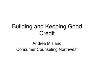 Building and Keeping Good Credit