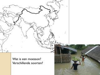 Wat is een moesson? Verschillende soorten?