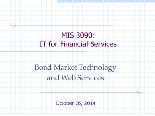 MIS 3090: IT for Financial Services