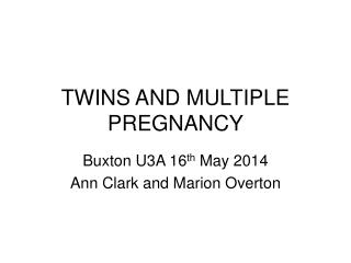 TWINS AND MULTIPLE PREGNANCY