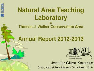 Natural Area Teaching Laboratory & Thomas J. Walker Conservation Area Annual Report 2012-2013