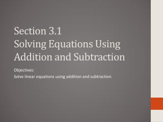 Section 3.1 Solving Equations Using Addition and Subtraction