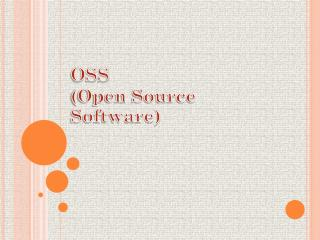 OSS  (Open Source Software)
