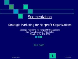 Segmentation  Strategic Marketing for Nonprofit Organizations  Strategic Marketing for Nonprofit Organizations Alan R. A