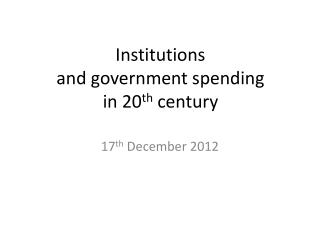 Institutions  and government spending in 20 th  century