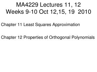 MA4229 Lectures 11, 12 Weeks 9-10 Oct 12,15, 19  2010