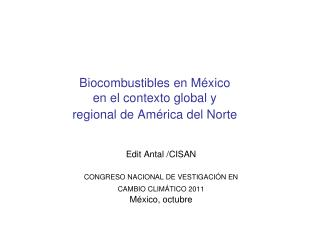 Biocombustibles en M xico  en el contexto global y  regional de Am rica del Norte