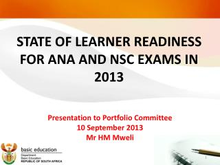 STATE OF LEARNER READINESS FOR ANA AND NSC EXAMS IN 2013