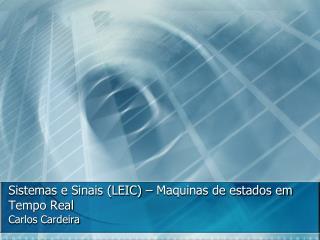 Sistemas e Sinais (LEIC) – Maquinas de estados em Tempo Real