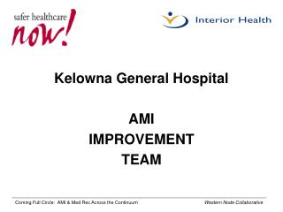Kelowna General Hospital  AMI  IMPROVEMENT  TEAM