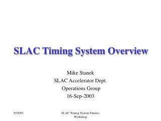 SLAC Timing System Overview