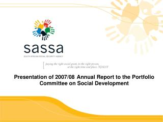 Presentation of  2007/08 Annual Report to the Portfolio Committee on Social Development