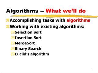 Algorithms --  What we'll do