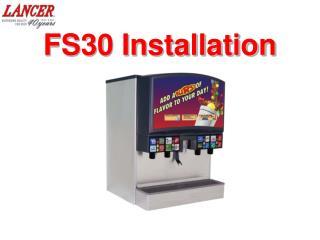 FS30 Installation