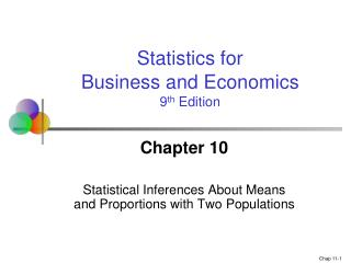 Chapter 10 Statistical Inferences About Means and Proportions with Two Populations