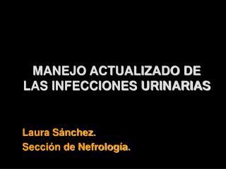 MANEJO ACTUALIZADO DE LAS INFECCIONES URINARIAS