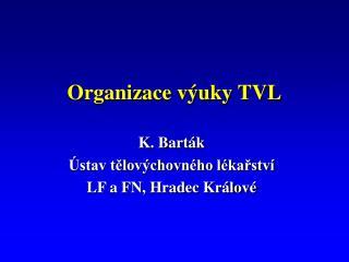 Organizace výuky TVL