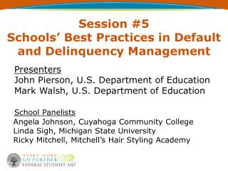 Session #5 Schools� Best Practices in Default and Delinquency Management