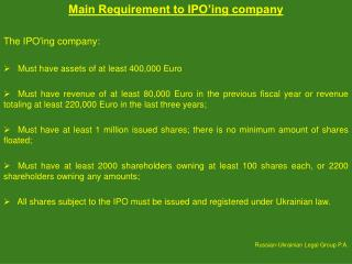 Main Requirement to IPO'ing company The IPO'ing company: