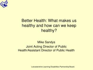 Mike Sandys Joint Acting Director of Public Health/Assistant Director of Public Health