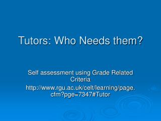 Tutors: Who Needs them?