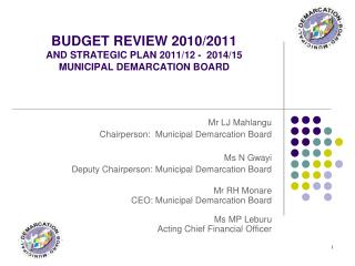 BUDGET REVIEW 2010/2011 AND STRATEGIC PLAN 2011/12 -  2014/15 MUNICIPAL DEMARCATION BOARD
