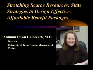 Stretching Scarce Resources: State Strategies to Design Effective, Affordable Benefit Packages